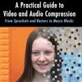 کتاب «راهنمای کاربردی برای فشرده سازی فایل های صوتی و ویدیویی» A Practical Guide To Video And Audio Compression