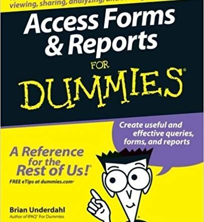 کتاب «فرم ها و گزارشات اکسس به زبان ساده» Access Forms & Reports For Dummies