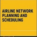 کتاب «زمان بندی و برنامه ریزی شبکه خطوط هوایی» Airline network planning and scheduling