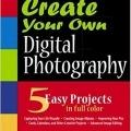 کتاب «هنر عکاسی دیجیتالی شما» Create Your Own Digital Photography
