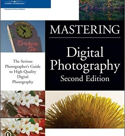 کتاب «استاد شدن در عکاسی دیجیتال» Mastering Digital Photography