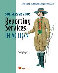 کتاب «سرویس های گزارش گیری SQLدر عمل» SQL Server 2005 Reporting Services in Action: Revised edition of Microsoft Reporting Services in Action