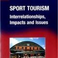 کتاب «گردشگری ورزشی، روابط متقابل، تاثیرات و چالش ها» Sport Tourism, Interrelationships, Impacts and Issues