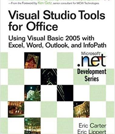 کتاب «ابزارهای ویژوال استودیو برای نرم افزارهای آفیس» «Visual Studio Tools for Office: Using Visual Basic 2005 with Excel, Word, Outlook, and InfoPath»