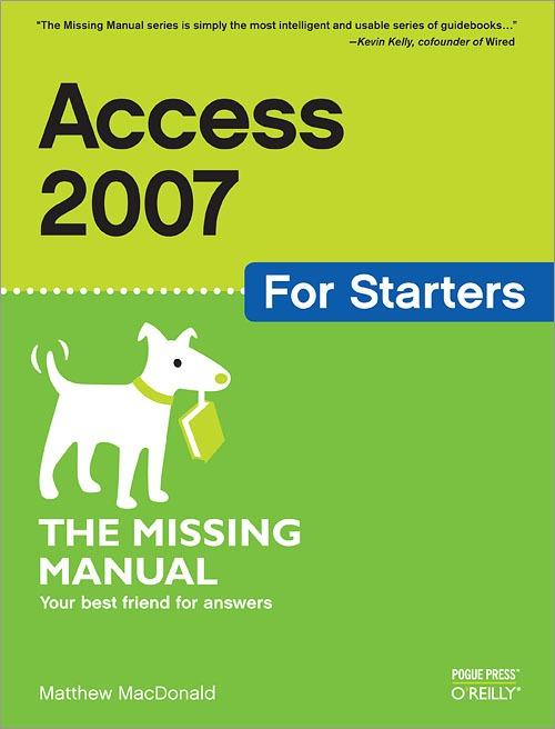 کتاب «اکسس 2007 برای تازه کارها، راهنمای گمشده» Access 2007 For Starters - The Missing Manual